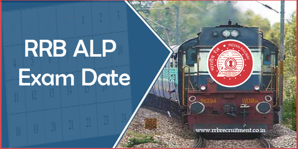 ALP RRB Exam Date